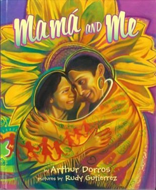Arthur Dorros - Mama and Me
