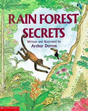 Arthur Dorros - Rain Forest Secrets