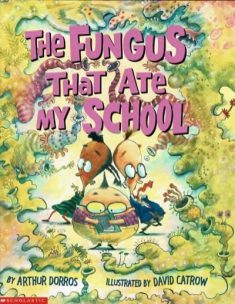The Fungus That Ate My School